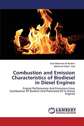 Combustion and Emission Characteristics of Biodiesel in: Ibrahim, Said Mohamed