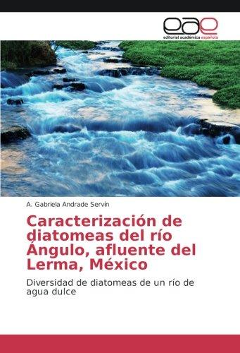 Caracterizacià n de diatomeas del rà o: A. Gabriela Andrade
