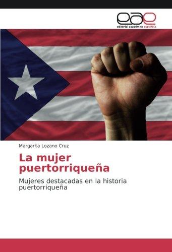 9783659651946: La mujer puertorriqueña: Mujeres destacadas en la historia puertorriqueña (Spanish Edition)
