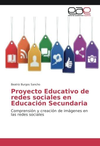 Proyecto Educativo de redes sociales en Educación Secundaria: Comprensión y creación de imágenes en...