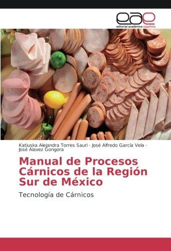Manual de Procesos Cárnicos de la Región: Torres Sauri, Katiuska