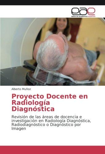 Proyecto Docente en Radiología Diagnóstica: Muñoz, Alberto