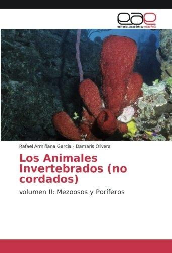 Los Animales Invertebrados (no cordados): volumen II: Mezoosos y Poríferos (Paperback): Rafael ...