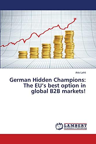 9783659661662: German Hidden Champions: The EU's best option in global B2B markets!