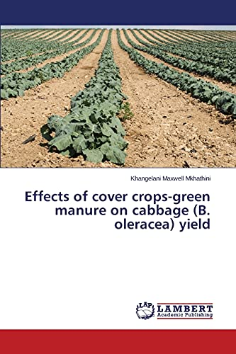 9783659662225: Effects of cover crops-green manure on cabbage (B. oleracea) yield