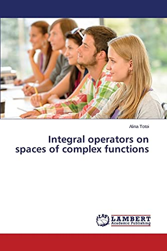 9783659663925: Integral operators on spaces of complex functions
