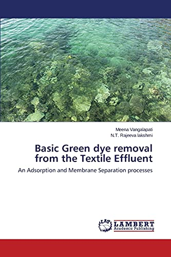 Basic Green dye removal from the Textile: Meena, Vangalapati; N.T.,