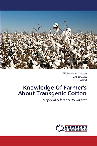 Knowledge Of Farmer's About Transgenic Cotton: A: Dilipkumar A. Chavda,