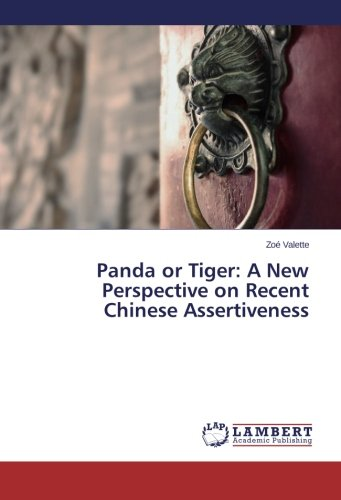 9783659673818: Panda or Tiger: A New Perspective on Recent Chinese Assertiveness