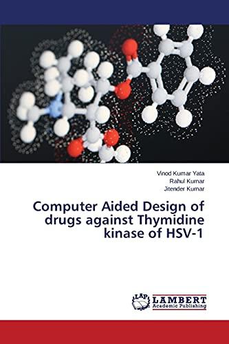 Computer Aided Design of Drugs Against Thymidine: Kumar Jitender