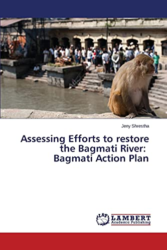 Assessing Efforts to restore the Bagmati River: Shrestha Jeny