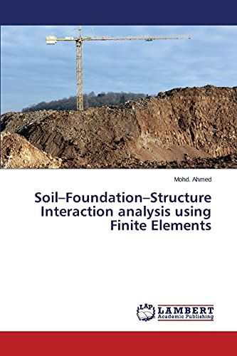 9783659681172: Soil-Foundation-Structure Interaction analysis using Finite Elements