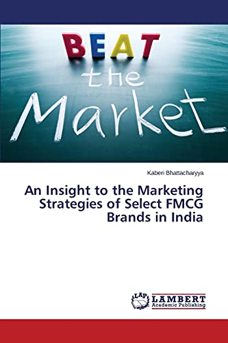 An Insight to the Marketing Strategies of Select FMCG Brands in India: Kaberi Bhattacharyya