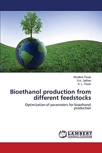 Bioethanol Production from Different Feedstocks (Paperback): Tiwari Shubhra, Jadhav