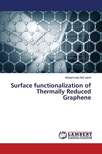 9783659687297: Surface functionalization of Thermally Reduced Graphene