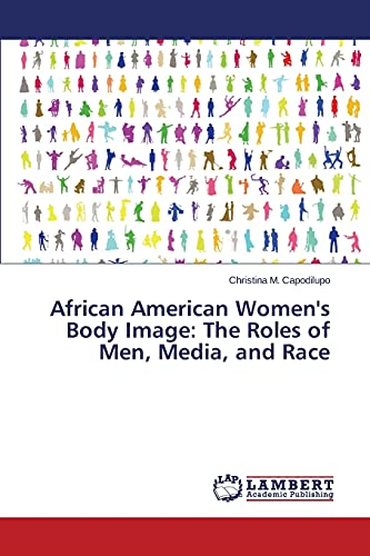 9783659687877: African American Women's Body Image: The Roles of Men, Media, and Race