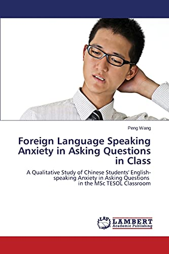 9783659689666: Foreign Language Speaking Anxiety in Asking Questions in Class