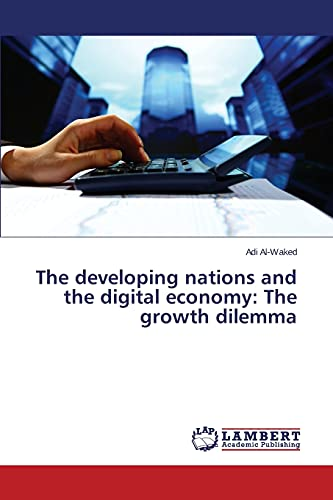 9783659690303: The developing nations and the digital economy: The growth dilemma