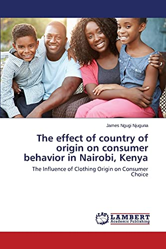 9783659690532: The effect of country of origin on consumer behavior in Nairobi, Kenya
