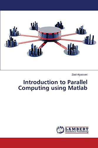 9783659690730: Introduction to Parallel Computing using Matlab