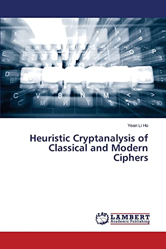 9783659691409: Heuristic Cryptanalysis of Classical and Modern Ciphers