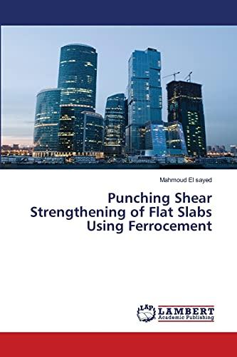Punching Shear Strengthening of Flat Slabs Using Ferrocement: Mahmoud El sayed