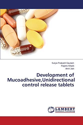 9783659691751: Development of Mucoadhesive,Unidirectional control release tablets
