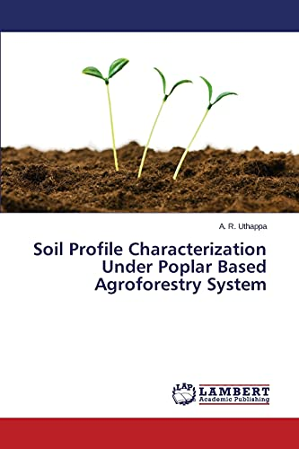 9783659692963: Soil Profile Characterization Under Poplar Based Agroforestry System