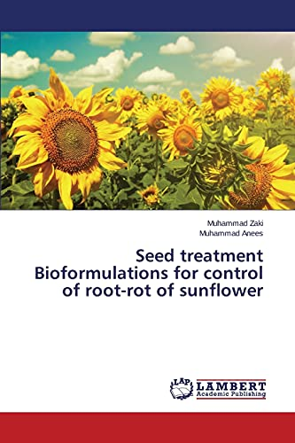 9783659693731: Seed treatment Bioformulations for control of root-rot of sunflower