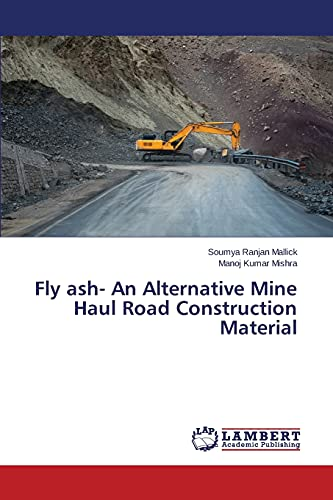 Fly ash- An Alternative Mine Haul Road: Mallick, Soumya Ranjan