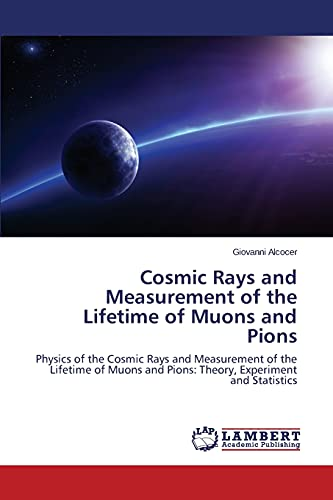 9783659694462: Cosmic Rays and Measurement of the Lifetime of Muons and Pions