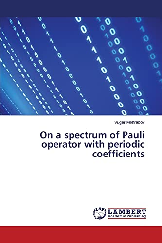 9783659694837: On a spectrum of Pauli operator with periodic coefficients