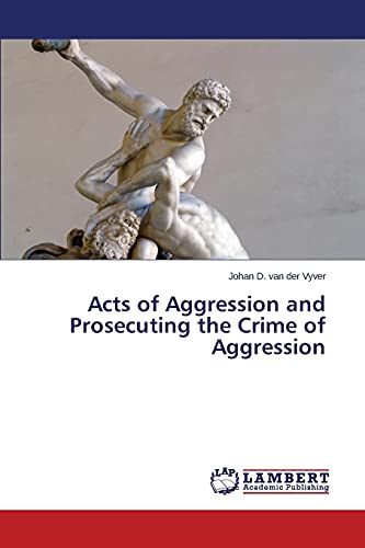 Acts of Aggression and Prosecuting the Crime: van der Vyver