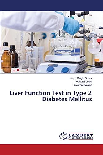 Liver Function Test in Type 2 Diabetes: Gurjar, Arjun Singh