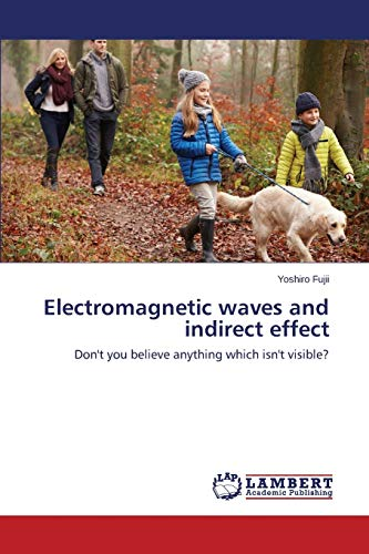 Electromagnetic waves and indirect effect: Don't you: Yoshiro Fujii