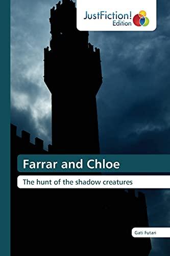 9783659700446: Farrar and Chloe: The hunt of the shadow creatures