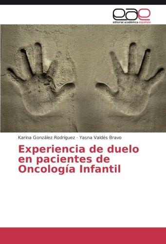 Experiencia de duelo en pacientes de Oncología Infantil (Paperback): Yasna Valdés Bravo, Karina ...