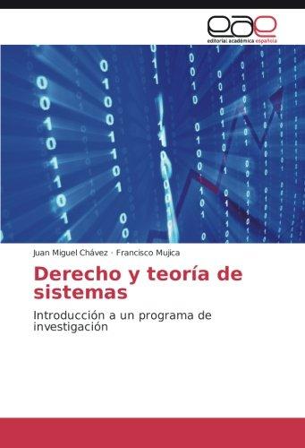 Derecho y teoría de sistemas: Introducción a: Juan Miguel Chávez,