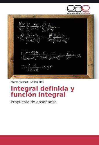 Integral definida y función integral: Alvarez, Mario /