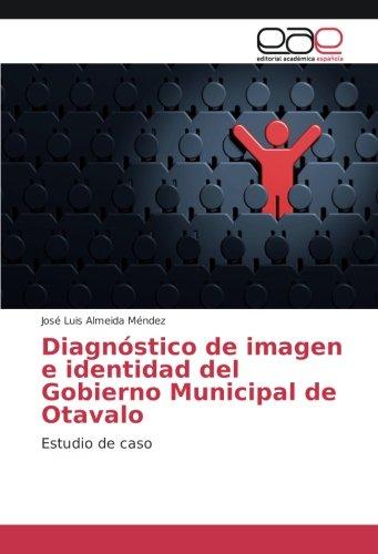 Diagnóstico de imagen e identidad del Gobierno: Almeida Méndez, José