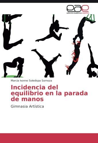 9783659704109: Incidencia del equilibrio en la parada de manos: Gimnasia Artística (Spanish Edition)