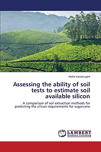 Assessing the ability of soil tests to estimate soil available silicon: Andre Kanamugire