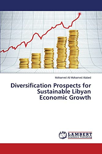 Diversification Prospects for Sustainable Libyan Economic Growth: Alabed Mohamed Ali