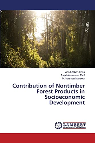 Contribution of Nontimber Forest Products in Socioeconomic: Khan Asad Abbas,