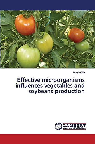 Effective microorganisms influences vegetables and soybeans production: Olle Margit