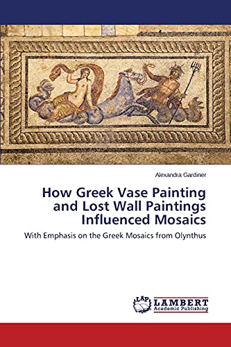 How Greek Vase Painting and Lost Wall: Gardiner Alexandra