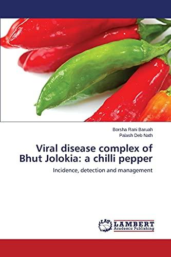 9783659742668: Viral disease complex of Bhut Jolokia: a chilli pepper