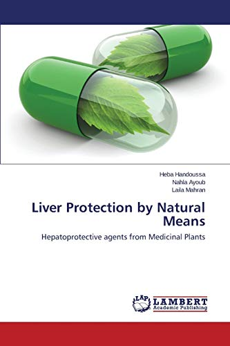 9783659746291: Liver Protection by Natural Means: Hepatoprotective agents from Medicinal Plants
