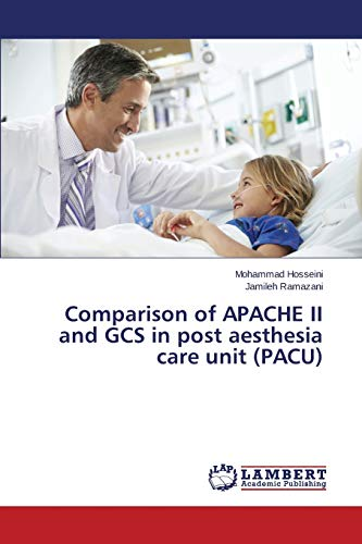 9783659746437: Comparison of APACHE II and GCS in post aesthesia care unit (PACU)