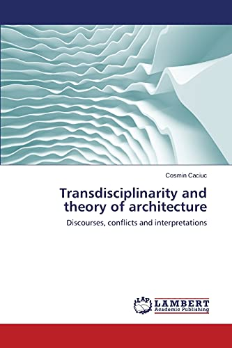 9783659746468: Transdisciplinarity and theory of architecture